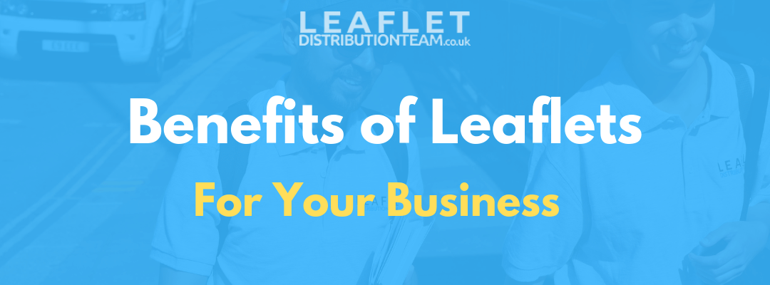 Benefits of Leaflets for Your Business