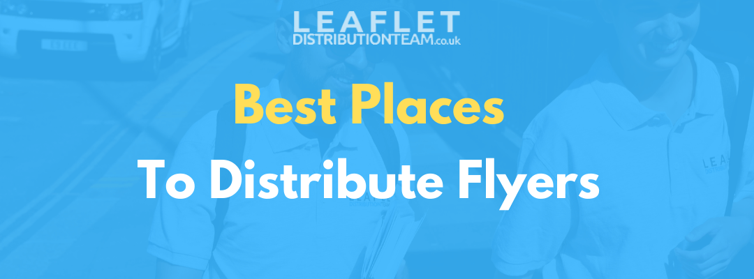 Best Places to Distribute Flyers