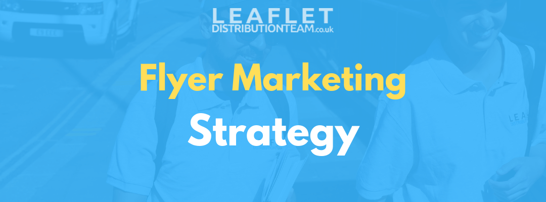 Flyer Marketing Strategy to Win More Customers