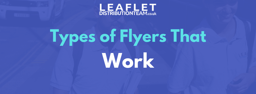 Types of Flyers That Work and Generate Business