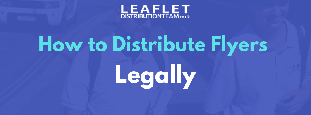 How to Distribute Flyers Legally for Your Business