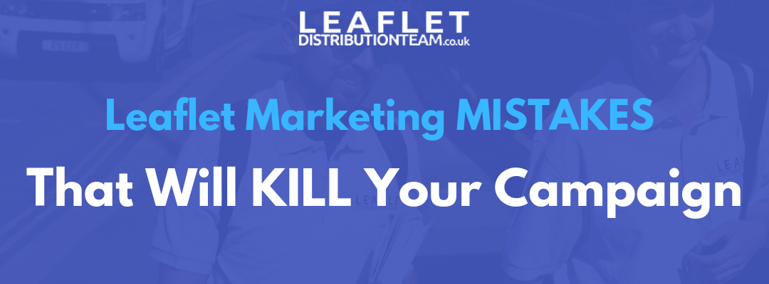 10 Leaflet Marketing Mistakes that Can KILL Your Campaign's Response Rates