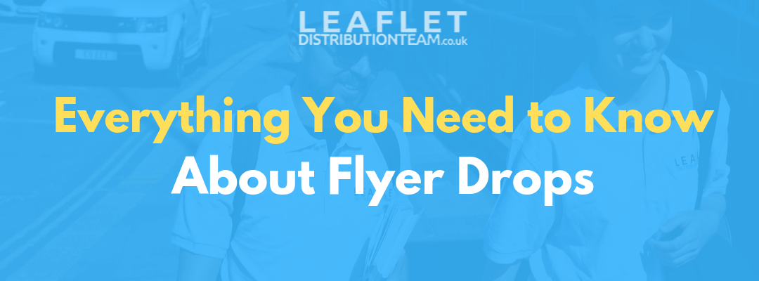 Everything You Need to Know About Flyer Drops