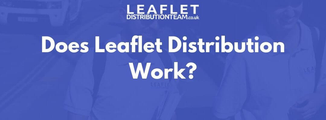 Does Leaflet Distribution Work?