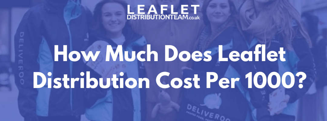 How Much Does Leaflet Distribution Cost Per 1000?